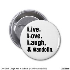 Live Love Laugh And Mandolin 2 Inch Round Button