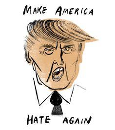 Trump: Make America Hate Again by Sarah Tanat Jones