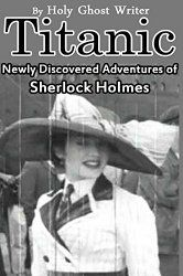 Titanic: Newly Discovered Adventures of Sherlock Holmes Adventures Of Sherlock Holmes, Holy Ghost, Titanic, Book Review, Literature, Writer, Fiction, Reading, Books