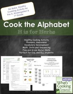 Cook the Alphabet: H is for Herbs by What's Cooking with Kids  - Includes two delicious recipes, plus language arts and math activities for Pre-K through 1st graders!