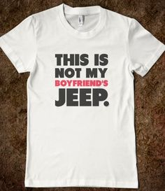 This Is NOT My Boyfriend's Jeep ;) I will totally get this when I get another jeep.