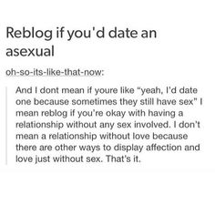 #asexual #tumblr #lgbt I would be okay with this. I'm not asexual, but I'd be alright if my partner was.