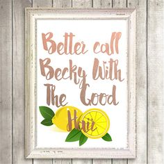 PRINTABLE - Inspirational BEYONCE #LEMONADE  Print, minimal art, Instant Download, rose gold, better call becky with the good hair