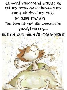Lekker Dag, Good Morning Vietnam, Goeie More, Afrikaans Quotes, Good Morning Inspirational Quotes, Happy Birthday Meme, Good Morning Wishes, Me Quotes, Laughter