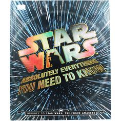 Star Wars - Absolutely Everything You Need To Know by Adam Bray and Kerrie Dougherty and Cole Horton and Michael Kogge | Only £5 (72% off RRP)