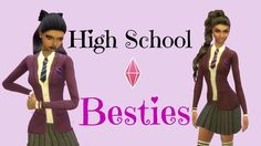 ❤️The Sims 4 | High School Besties❤️  These teen sims are reppin Newcrest High School.