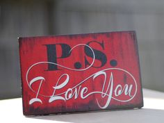 PS I Love You - Wooden Sign for Valentine's or Year-Round Use, Handpainted 9x6 In. Wooden Sign with a Protective Gloss Coat #psILoveYou https://www.etsy.com/shop/UndercoverKangaroo