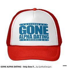 GONE ALPHA DATING - Only Date Fighters & Warriors Trucker Hat - #alphamale #winner #fighter #warrior #dating #firstdate #realmen #testosterone