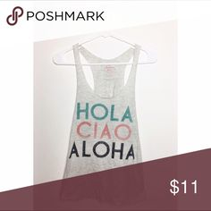 Racerback graphic tank Hola, ciao, aloha! Racerback tank is more oatmeal colored than gray. Tops Tank Tops