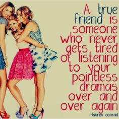 Cute friendship Quote by Lauren Conrad