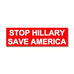 Stop Hillary Save America Car Magnet 10 X 3