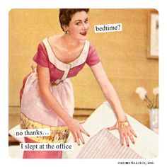 Anne Taintor- bedtime?