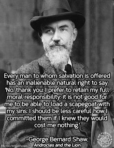 George Bernard Shaw on salvation vs responsibility Losing My Religion, Anti Religion, George Bernard Shaw, We Are The World, In This World, Deism, Moral Responsibility, Secular Humanism, Athiest