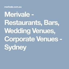 Merivale - Restaurants, Bars, Wedding Venues, Corporate Venues - Sydney