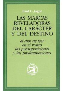 LAS MARCAS REVELADORAS DEL CARÁCTER Y DEL DESTINO by Paul C. Jagot