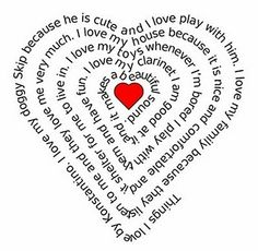 Heart writing - go to website - type in your text and it puts it in the shape of a heart