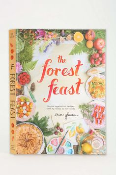 From Urban Outfitters The Forest Feast Simple Vegetarian Recipes My Cabin In Woods By Erin Gleeson