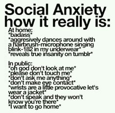 This is me in a nutshell. I really want to overcome my social awkwardness and anxiety... I don't see that happening, but hey.