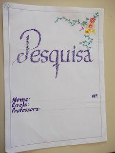 Coisitas da Tia Cida: CAPA PARA TRABALHOS DE ESCOLA- PESQUISAS