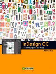 InDesign CC es el programa de edición y maquetación digital de referencia desde hace años. http://www.3dprofesional.com/foros/threads/aprender-indesign-cc-con-100-ejercicios-practicos.7052/ http://rabel.jcyl.es/cgi-bin/abnetopac?SUBC=BPSO&ACC=DOSEARCH&xsqf99=1739875+