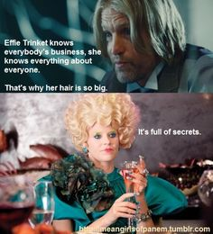 ThanksThe Hunger Games Mean Girls of Panem Tumblr meme Effie Trinkets hair is full of secrets awesome pin
