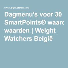 Dagmenu's voor 30 SmartPoints® waarden | Weight Watchers België