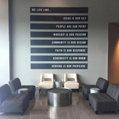 Nice display of vision statement or core values. A little long, though. Love the furniture grouping