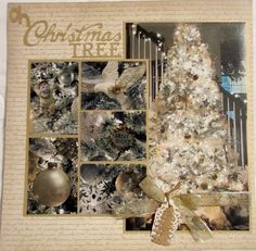 Oh Christmas Tree ~ Great use of multiple photos showing the ornaments up close.
