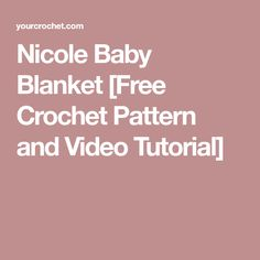 Nicole Baby Blanket [Free Crochet Pattern and Video Tutorial]