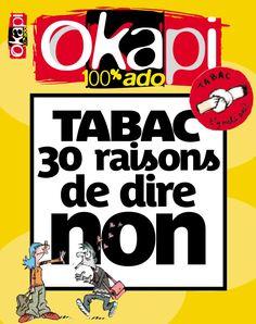 Tabac : 30 raisons de dire NON ! Dossier spécial d'Okapi pour les jeunes, contre le tabagisme.