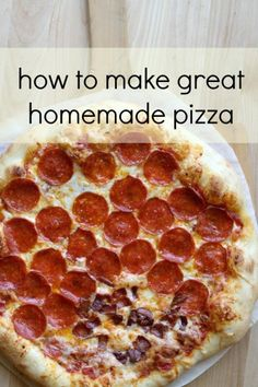 how to make great homemade pizza - this makes amazing pizza crust!!!!!!