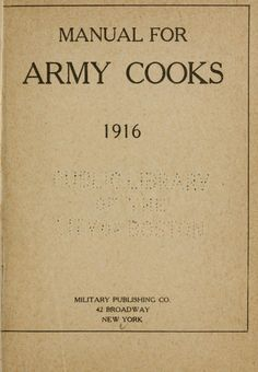 Manual For Army Cooks 1916 By United States War Department - - (archive) Retro Recipes, Old Recipes, Cookbook Recipes, Vintage Recipes, Cooking Recipes, Recipies, Frugal Recipes, German Recipes, Cooking Games