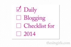 Your Daily Blogging Checklist for 2014 – Plus FREE Printable