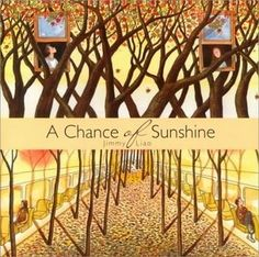 A chance of sunshine by Jimmy Liao