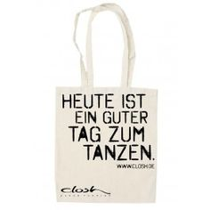 """closh.de   Beutel """"Heute ist ein guter Tag zum Tanzen"""" - Taschen"""