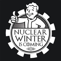 Nuclear Winter Is Coming TShirt Fallout 3 4 Game Tee Fallout 3, Fallout 4 Funny, Fallout New Vegas, Fallout Tips, Fallout Posters, Wallpaper Telephone, Nuclear Winter, Geek Shirts, World On Fire