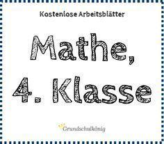 Kostenlose Arbeitsblätter, Übungen und Aufgaben für Mathe in der 4 ...