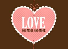 Love you more and more