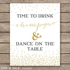 Time to drink champagne and dance on the table DIGITAL New Years party sign, champagne print, gold glitter confetti sign, bachelorette party by Justabirdprintables