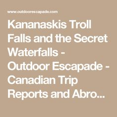 Kananaskis Troll Falls and the Secret Waterfalls - Outdoor Escapade - Canadian Trip Reports and Abroad!