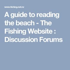 A guide to reading the beach - The Fishing Website : Discussion Forums