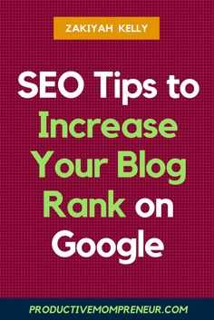 Simple SEO Tips to Increase Your Blog Rank on Google - Productive Mompreneur