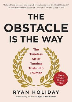 The Obstacle Is the Way: The Timeless Art of Turning Trials into Triumph by Ryan Holiday – Portfolio – finanzas personales Margaret Thatcher, Laura Ingalls Wilder, Millionaire Lifestyle, Steve Jobs, Gates Of Fire, Journaling, Let Go Of Everything, Money Book, Book Summaries