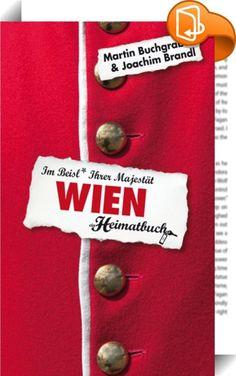 Wien - Im Beisl Ihrer Majestät - ein Heimatbuch    :  Wien hat eine öffentliche Seite: charmant, mit Schmäh, mit Fiakern, dem Riesenrad, mit Johann Strauß, den Schrammeln, dem Walzer und der Walzerseligkeit. Wien hat aber auch eine private Seite, die weniger glamourös ist: mit Würstelständen, dem Gürtel, den Beisln, Hundstrümmerln, Taxifahrern und den Nudisten auf der Donauinsel.  Als Rest-Österreicher (also als Nicht-Wiener) mag man Wien nicht besonders - weil man das so macht, weil d...
