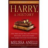 Harry, a History: The True Story of a Boy Wizard, His Fans, and Life Inside the Harry Potter Phenomenon (Paperback) By (author) Melissa Anelli, Foreword by J K Rowling -- Pocket Books, Harry Potter Books, Reading Challenge, New Chapter, True Stories, History, Life, Interview, Amazon