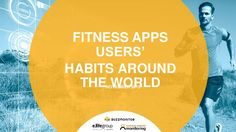 Fitness apps analysis and study about the people who use these apps around the world
