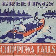 Greetings From Chippewa Falls! {source: The Local Store}
