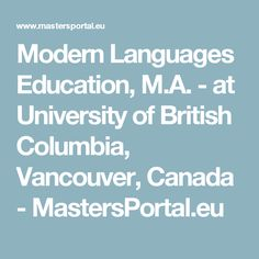 In the Modern Languages Education from University of British Columbia, we offer specialized. University Of British Columbia, Art History, Vancouver, Student, Education, Languages, Modern, Arch, Self