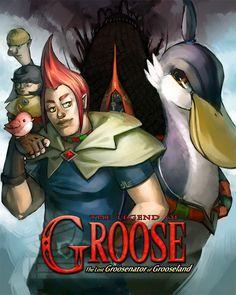 The Legend of Groose: The Lost Groosenator of Grooseland