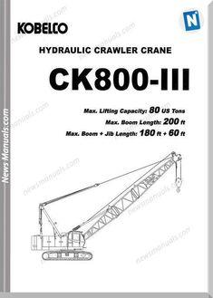 31 best crawler crane images in 2019 crawler crane, heavyuser manual · download kobelco hydraulic crawler crane ck800 iii spec book online pdf and problems system pump,